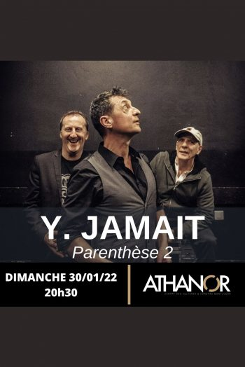 Yves Jamait concert athanor montluçon