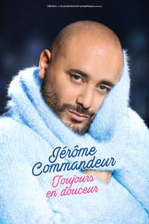 Jerome Commandeur spectacle one man show toujours en douceur athanor